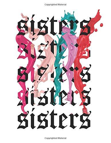 Sisters: James Charles Wide Ruled Large Notebook Jotter for Girls, Teens, Women , Dream Journal, Diary, Planner, Calendar 2020, Gratitude Writing, ... ... Girls ,makeup artist, Teenagers And Women