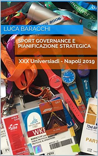Sport Governance e Pianificazione Strategica: XXX Universiadi - Napoli 2019 (Eventuum) (Italian Edition)