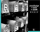 JavaScript + CSS + DOM Magic