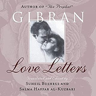 Love Letters: The Love Letters of Kahlil Gibran to May Ziadah