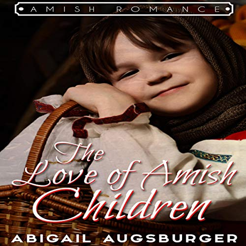The Love of Amish Children cover art
