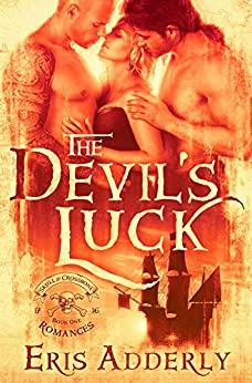 The Devil's Luck (The Skull & Crossbone Romances Book 1) by [Eris Adderly]