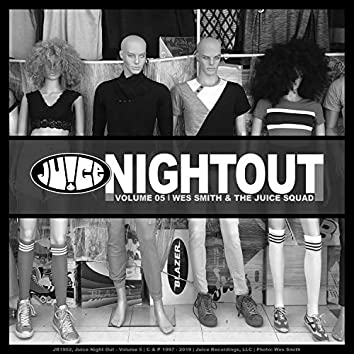 Juice Night Out - Volume 5