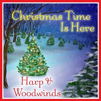 Christmas Time Is Here: Harp & Woodwinds