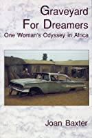 Graveyard for Dreamers: One Woman's Odyssey in Africa 0919001882 Book Cover