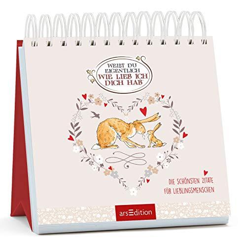Weißt du eigentlich, wie lieb ich dich hab?: Die schönsten Zitate für Lieblingsmenschen   Aufsteller mit den bekannten Hasen-Illustrationen