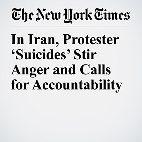 In Iran, Protester 'Suicides' Stir Anger and Calls for Accountability copertina