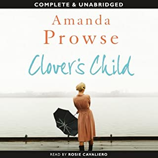 Clover's Child                   By:                                                                                                                                 Amanda Prowse                               Narrated by:                                                                                                                                 Rosie Cavaliero                      Length: 9 hrs and 52 mins     23 ratings     Overall 4.4