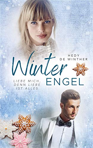 Winterengel: Liebe mich, denn Liebe ist alles (Genussfaktor Liebe 1)