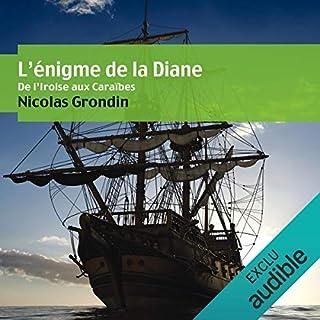 De l'Iroise aux Caraïbes     L'énigme de la Diane              De :                                                                                                                                 Nicolas Grondin                               Lu par :                                                                                                                                 Vincent de Boüard                      Durée : 9 h et 38 min     33 notations     Global 4,3