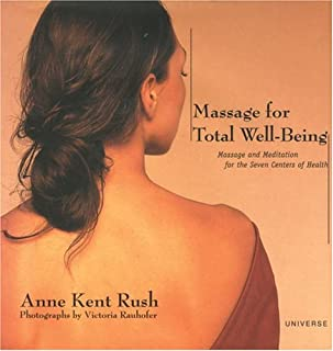 Massage for Total Well Being : Massage and Meditation for the Seven Centers of Health