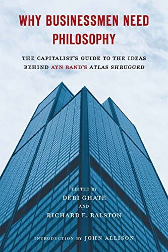 Image of Why Businessmen Need Philosophy: The Capitalist's Guide to the Ideas Behind Ayn Rand's Atlas Shrugged