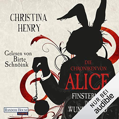 Couverture de Die Chroniken von Alice. Finsternis im Wunderland