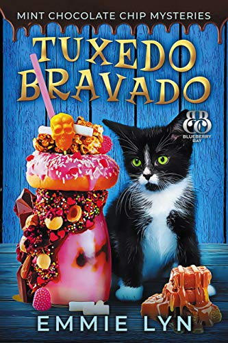 Tuxedo Bravado (Mint Chocolate Chip Mysteries Book 4) by [Emmie Lyn, Sweet Promise  Press]