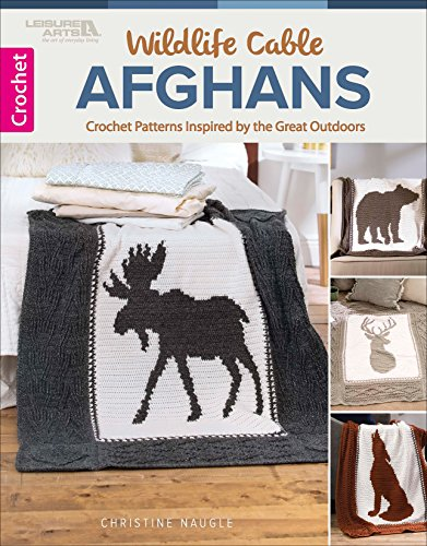 Wildlife Cable Afghans: Crocheted Afghans Inspired by the Great Outdoors