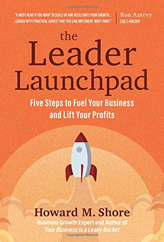 The Leader Launchpad: Five Steps To Fuel Your Business And Lift Your Profits