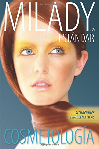 Spanish Translated Situational Problems For Milady Standard Cosmetology 2012 Cosmetologia Estandar De Milady Spanish Edition