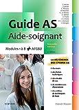 Guide AS - Aide-soignant: Modules 1 à 8 + AFGSU. Avec vidéos (Hors collection) (French Edition)