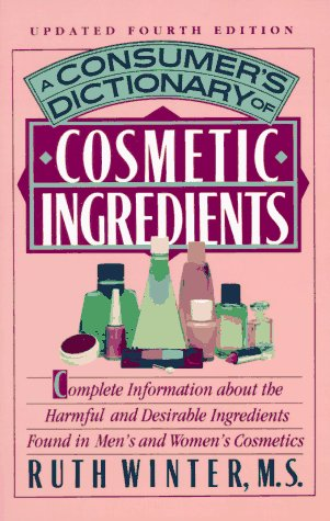 A Consumer's Dictionary of Cosmetic Ingredients: Updated Fourth Edition