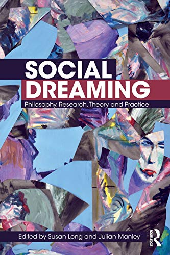 Compare Textbook Prices for Social Dreaming: Philosophy, Research, Theory and Practice 1 Edition ISBN 9781138327351 by Long, Susan,Manley, Julian