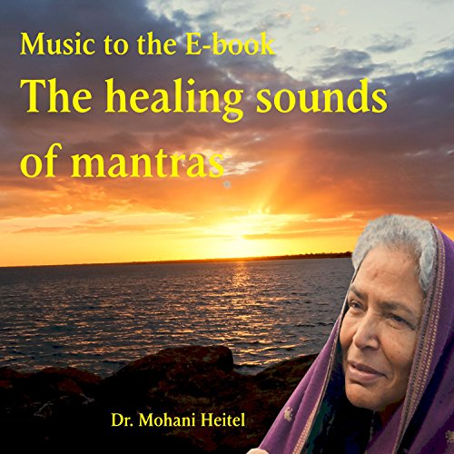The Healing Sounds of Mantras (Music to the E-Book)