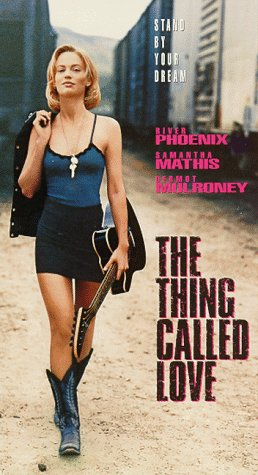 The Thing Called Love [VHS]