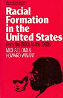 Racial Formation in the United States: From the 1960's to the 1980's