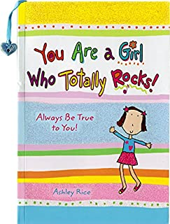You Are a Girl Who Totally Rocks! Always Be True to You!