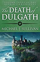 The Death of Dulgath (Riyria Chronicles)