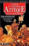 La Fabuleuse découverte de l'empire aztèque, histoire de la conquete du mexique 2