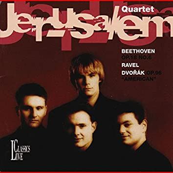 Beethoven, Ravel & Dvořák: The Jerusalem Quartet