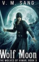 Wolf Moon (The Wolves of Vimar Book 3)