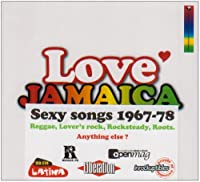 Love Jamaica: Sexy Songs 1967-78