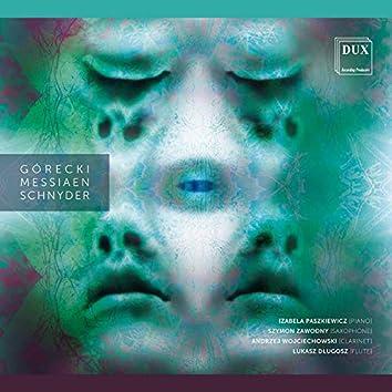 Górecki, Messiaen & Schnyder: Chamber Works