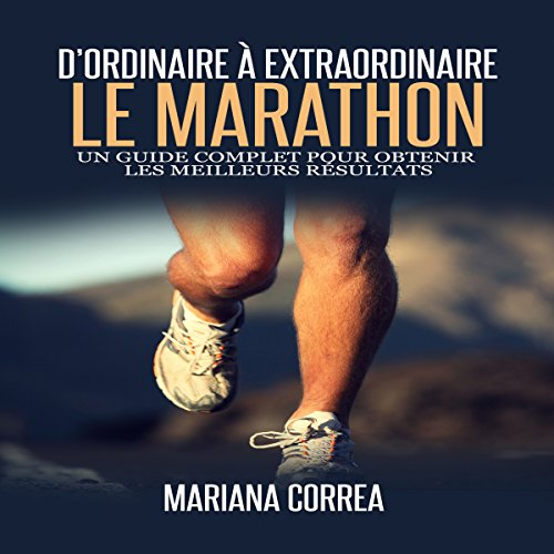 Le Marathon: D'ordinaire A Extraordinaire [The Marathon: From Ordinary to Extraordinary] audiobook cover art