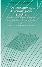 Optimization in Economics and Finance: Some Advances in Non-Linear, Dynamic, Multi-Criteria and Stochastic Models (Dynamic Modeling and Econometrics in Economics and Finance Book 7)