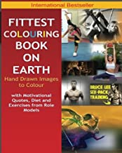 Fittest Colouring Book on Earth for a Stress Free 2018 Mind and Healthy Body: Beyonce, Usain Bolt, Bruce Lee, Conor Mcgregor, Ronaldo, Floyd ... Hugh Jackman (Wolverine), Jason Statham