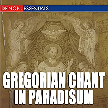 Gregorian Chant: In Paradisum
