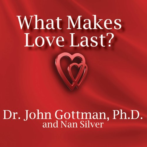What Makes Love Last?     How to Build Trust and Avoid Betrayal              By:                                                                                                                                 John M. Gottman,                                                                                        Nan Silver                               Narrated by:                                                                                                                                 Peter Berkrot                      Length: 7 hrs and 8 mins     430 ratings     Overall 4.5