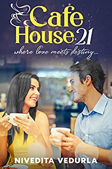 CAFE HOUSE. 21: where love meets destiny