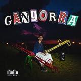 Gangorra [Explicit]