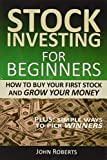 Stock Investing For Beginners: How To Buy Your First Stock And Grow...