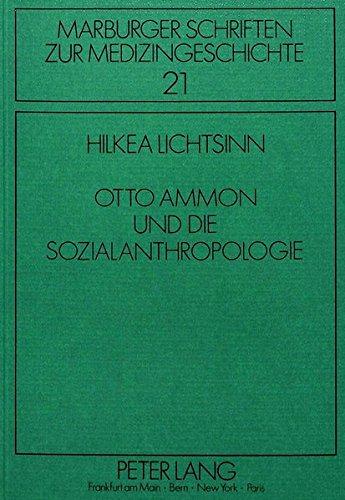Otto Ammon und die Sozialanthropologie (Marburger Schriften zur Medizingeschichte, Band 21)