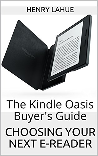 Choosing Your Next E-Reader: The Kindle Oasis Buyer's Guide