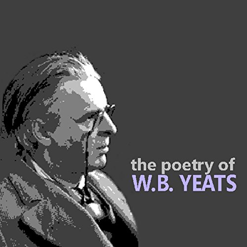 The Poetry of W. B. Yeats audiobook cover art