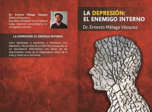 LA DEPRESIÓN: EL ENEMIGO INTERNO (PSIQUIATRÍA, SALUD MENTAL nº 1)
