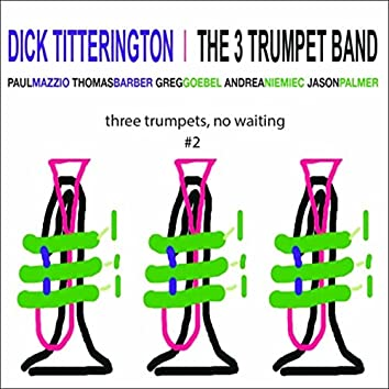 Three Trumpets, No Waiting #2