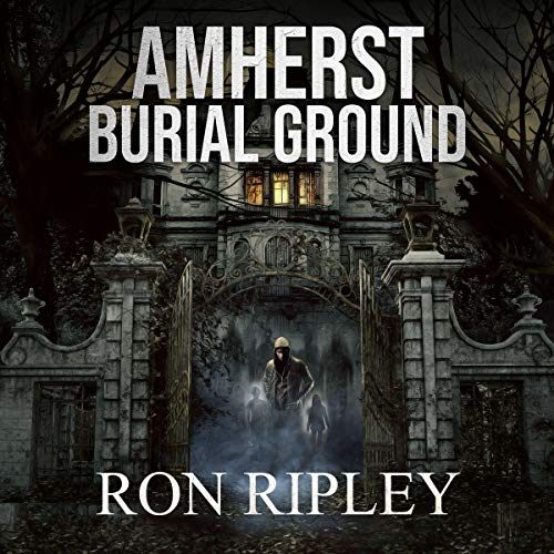 Amherst Burial Ground Audiobook By Ron Ripley cover art