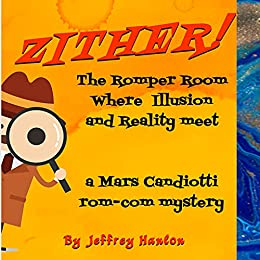 Zither!: A Crazy Mars Candiotti Mystery by [Jeffrey Hanlon]