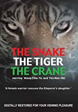 The Snake The Tiger The Crane